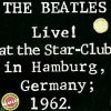 The Beatles Live at the Star-Club in Hamburg, Germany, 1962  (UK album)