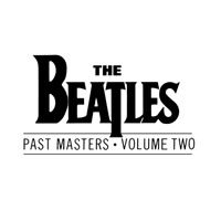 The Beatles Past Masters, Volume Two