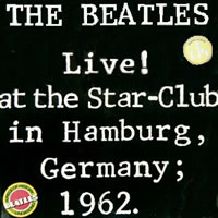 The Beatles Live at the Star-Club in Hamburg, Germany, 1962